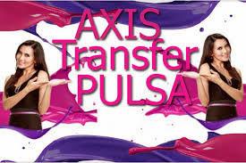 """""""Cara Transfer Pulsa Axis Lengkap"""""""