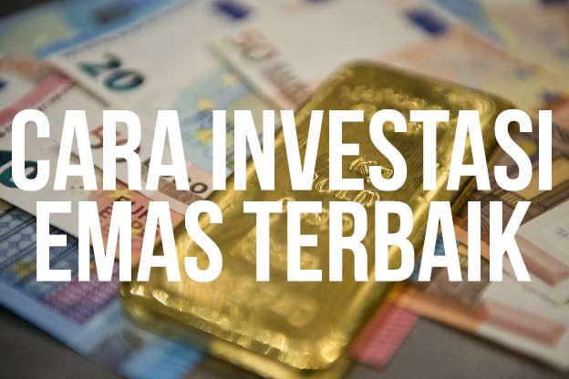 cara investasi emas terbaik