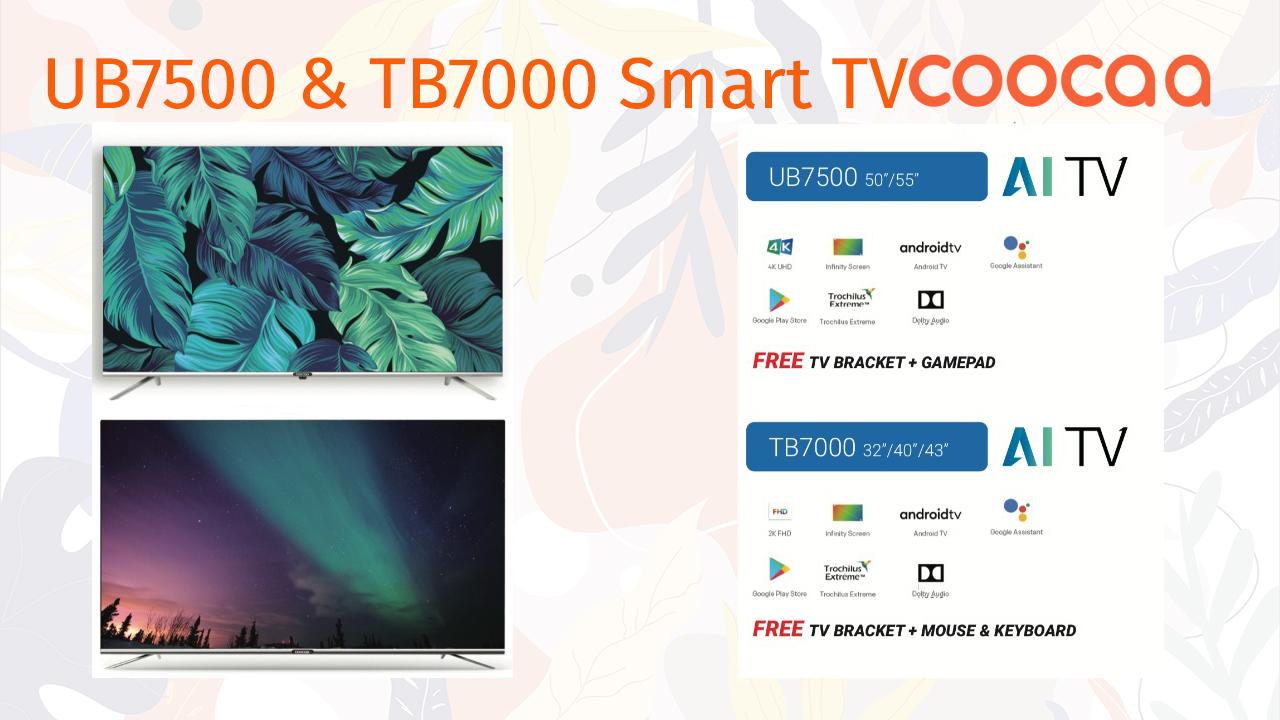 Smart Tv Coocaa UB7500 dan TB 7000