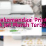 5 Rekomendasi Printer Ink Jet Murah Terbaik