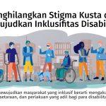 Menghilangkan Stigma Kusta dan Mewujudkan Inklusifitas Disabilitas